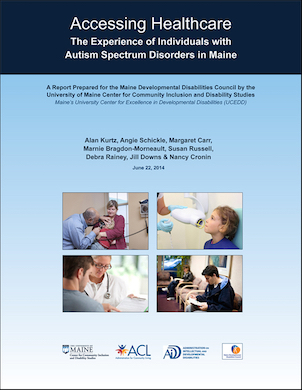 ME UCEDD, NH LEND Faculty and Trainees, and Maine DD Council Collaborate on Research Report on Healthcare Access for Individuals with ASD in Maine