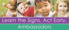 4 babies blowing bubbles over the words Learn the Signs. Act early Ambassadors
