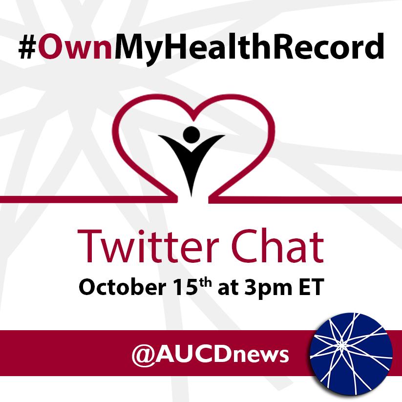 @AUCDNews Twitter chat #OwnMyHealthRecord
