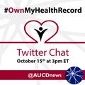 @AUCDNews Twitter chat #OwnMyHealthRecord
