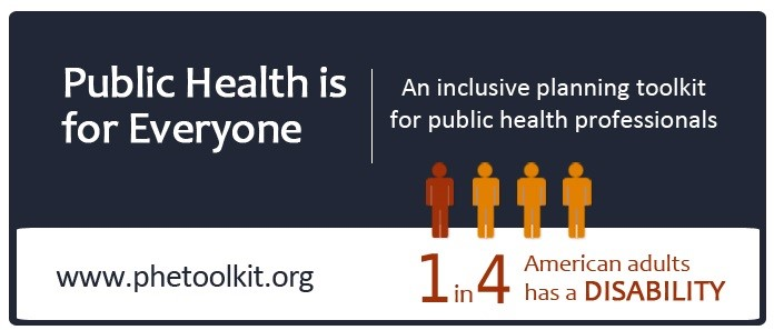 Public Health is For Everyone Toolkit logo that includes graphic with 4 brown stick figures and 1 orange stick figure that says 1 in 4 people have disabilities in your community