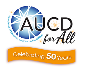 Association of University Center on Disabilities AUCD for All Celebrarting 50 Years