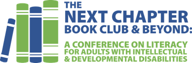 Next Chapter Book Club & Beyond: A conference on literacy for adults with intellectual and developmental disabilities