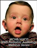Unique Service Delivery Models and Training in Pediatric Audiology: LEND Pediatric Audiology Training Program Webinar, #4 in Series