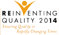 Reinventing Quality 2014: Ensuring Quality in Rapidly Changing Times