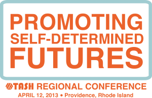 Promoting Self-Determined Futures: TASH Regional Conference