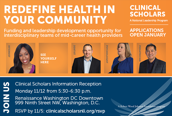 """redefine health in your community"" clinical scholars. Applications open January. Join us Monday 11/12 at 530 to learn more."