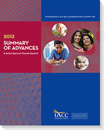 2013 IACC Summary of Advances in Autism Spectrum Disorder Research Now Available