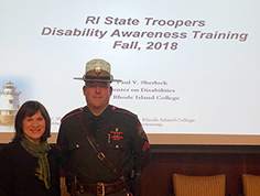 Corporal William Corson, RI State Police, pictured with Deborah Arenberg, Paul V. Sherlock Center on Disabilities at RI College.