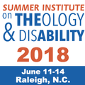 The 2018 Summer Institute on Theology and Disability