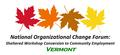 National Organizational Change Forum: Sheltered Workshop Conversion to Community Employment