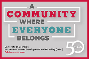 50th Year Anniversary of the Institute on Human Development and Disability (IHDD)