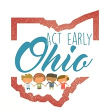 Outliine of the state of Ohio with three figures of children -text reads ACT EARLY Ohio