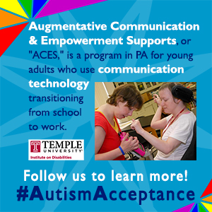 Augmentative Communication & Empowerment Supports, or