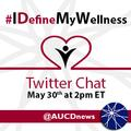 #IDefineMyWellness Twitter Chat