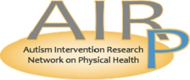 >Autism Intervention Research Network on Physical Health