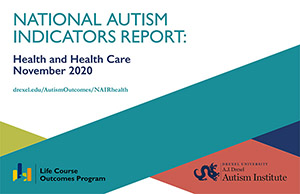 ational Autism Indicators Report- Health and Health Care