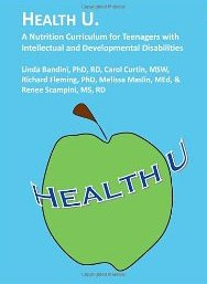 Health U.: A Nutrition Curriculum for Teenagers with Intellectual and Developmental Disabilities (MA UCEDD/LEND)