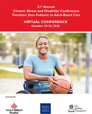 21st Annual Chronic Illness and Disability Conference: Transition from Pediatric to Adult-based Care
