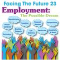 Facing the Future 23  l  Employment: The Possible Dream