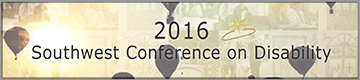 2016 Southwest Conference on Disability