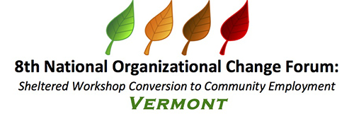 Organizational Change Forum: Sheltered Workshop Conversion to Community Employment