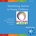 Identifying Autism in Young Children