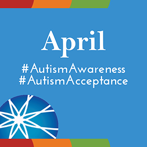 April is Autism Month graphic