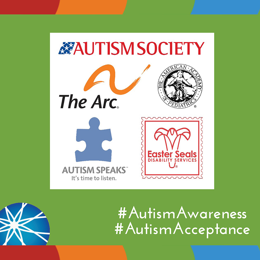 Partners: Autism Society, Arc, AAP, Autism Speaks, Easter Seals